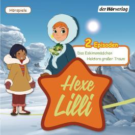 Hexe Lilli: Das Eskimomädchen & Hektors großer Traum
