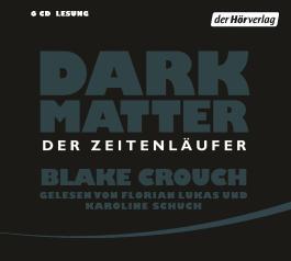 Dark Matter. Der Zeitenläufer