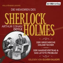 Die Memoiren des Sherlock Holmes: Der griechische Dolmetscher, Der Flottenvertrag & Das letzte Problem