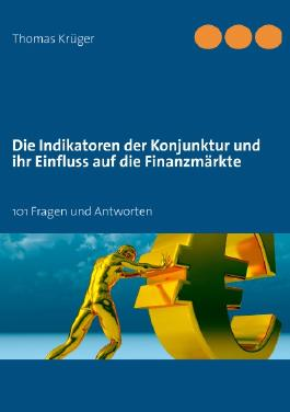Die Indikatoren der Konjunktur und ihr Einfluss auf die Finanzmärkte