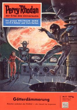 "Perry Rhodan 4: Götterdämmerung (Heftroman): Perry Rhodan-Zyklus ""Die Dritte Macht"" (Perry Rhodan-Erstauflage)"