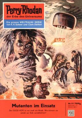 "Perry Rhodan 11: Mutanten im Einsatz (Heftroman): Perry Rhodan-Zyklus ""Die Dritte Macht"" (Perry Rhodan-Erstauflage)"