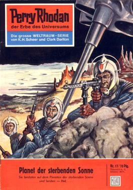 "Perry Rhodan 17: Planet der sterbenden Sonne (Heftroman): Perry Rhodan-Zyklus ""Die Dritte Macht"" (Perry Rhodan-Erstauflage)"