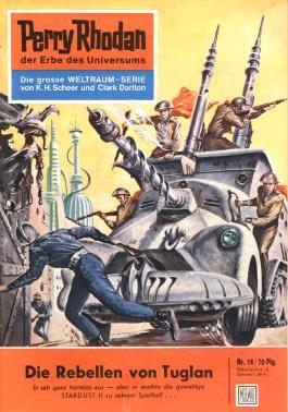 """Perry Rhodan 18: Die Rebellen von Tuglan (Heftroman): Perry Rhodan-Zyklus """"Die Dritte Macht"""" (Perry Rhodan-Erstauflage)"""