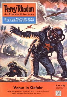 "Perry Rhodan 20: Venus in Gefahr (Heftroman): Perry Rhodan-Zyklus ""Die Dritte Macht"" (Perry Rhodan-Erstauflage)"