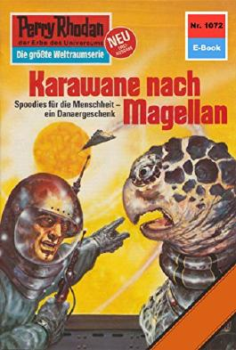 "Perry Rhodan 1072: Karawane nach Magellan (Heftroman): Perry Rhodan-Zyklus ""Die kosmische Hanse"" (Perry Rhodan-Erstauflage)"