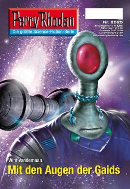 """Perry Rhodan 2525: Mit den Augen der Gaids (Heftroman): Perry Rhodan-Zyklus """"Stardust"""" (Perry Rhodan-Erstauflage)"""