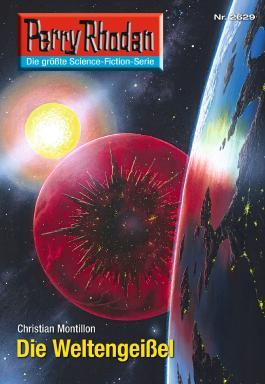 "Perry Rhodan 2629: Die Weltengeißel (Heftroman): Perry Rhodan-Zyklus ""Neuroversum"""