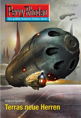 """Perry Rhodan 2634: Terras neue Herren (Heftroman): Perry Rhodan-Zyklus """"Neuroversum"""""""