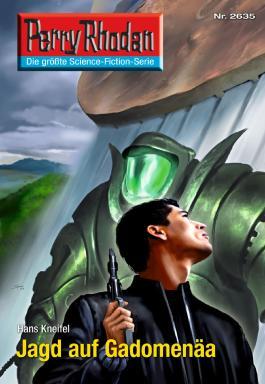 "Perry Rhodan 2635: Jagd auf Gadomenäa (Heftroman): Perry Rhodan-Zyklus ""Neuroversum"""