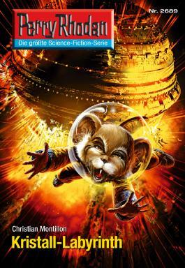 "Perry Rhodan 2689: Kristall-Labyrinth (Heftroman): Perry Rhodan-Zyklus ""Neuroversum"" (Perry Rhodan-Erstauflage)"