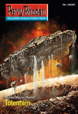 """Perry Rhodan 2695: Totenhirn (Heftroman): Perry Rhodan-Zyklus """"Neuroversum"""" (Perry Rhodan-Erstauflage)"""
