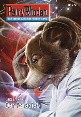 """Perry Rhodan 2721: Der Paradieb (Heftroman): Perry Rhodan-Zyklus """"Das Atopische Tribunal"""" (Perry Rhodan-Erstauflage)"""