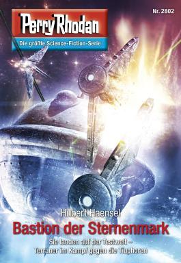 "Perry Rhodan 2802: Bastion der Sternenmark (Heftroman): Perry Rhodan-Zyklus ""Die Jenzeitigen Lande"" (Perry Rhodan-Erstauflage)"