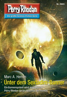"Perry Rhodan 2803: Unter dem Sextadim-Banner (Heftroman): Perry Rhodan-Zyklus ""Die Jenzeitigen Lande"" (Perry Rhodan-Erstauflage)"