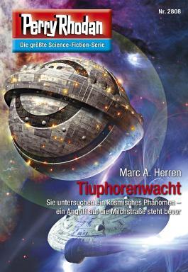 "Perry Rhodan 2808: Tiuphorenwacht (Heftroman): Perry Rhodan-Zyklus ""Die Jenzeitigen Lande"" (Perry Rhodan-Erstauflage)"