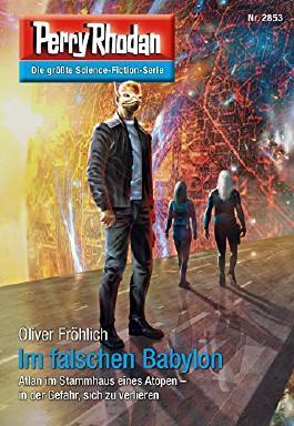 """Perry Rhodan 2853: Im falschen Babylon (Heftroman): Perry Rhodan-Zyklus """"Die Jenzeitigen Lande"""" (Perry Rhodan-Erstauflage)"""