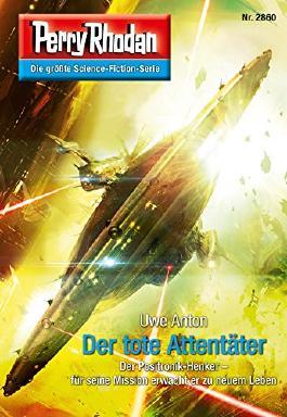 "Perry Rhodan 2860: Der tote Attentäter (Heftroman): Perry Rhodan-Zyklus ""Die Jenzeitigen Lande"" (Perry Rhodan-Erstauflage)"