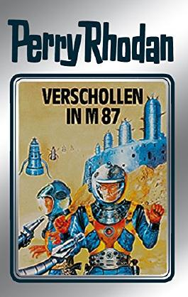 "Perry Rhodan 38: Verschollen in M 87 (Silberband): 6. Band des Zyklus ""M 87"" (Perry Rhodan-Silberband)"