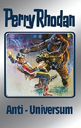 """Perry Rhodan 68: Anti-Universum (Silberband): Erster Band des Zyklus """"Das kosmische Schachspiel"""" (Perry Rhodan-Silberband)"""