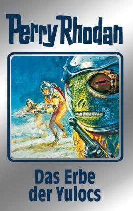 """Perry Rhodan 71: Das Erbe der Yulocs (Silberband): 4. Band des Zyklus """"Das kosmische Schachspiel"""" (Perry Rhodan-Silberband)"""