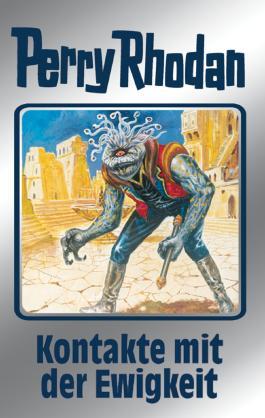 """Perry Rhodan 72: Kontakte mit der Ewigkeit (Silberband): 5. Band des Zyklus """"Das kosmische Schachspiel"""" (Perry Rhodan-Silberband)"""