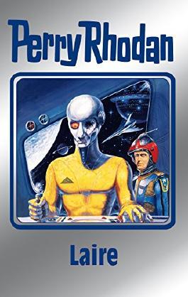 """Perry Rhodan 106: Laire (Silberband): Erster Band des Zyklus """"Die kosmischen Burgen"""" (Perry Rhodan-Silberband)"""