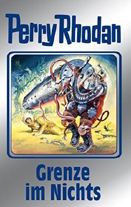 """Perry Rhodan 108: Grenze im Nichts (Silberband): 3. Band des Zyklus """"Die kosmischen Burgen"""" (Perry Rhodan-Silberband)"""
