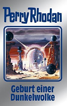 """Perry Rhodan 111: Geburt einer Dunkelwolke (Silberband): 6. Band des Zyklus """"Die kosmischen Burgen"""" (Perry Rhodan-Silberband)"""