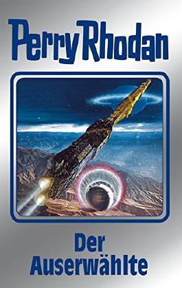 """Perry Rhodan 116: Der Auserwählte (Silberband): 11. Band des Zyklus """"Die kosmischen Burgen"""" (Perry Rhodan-Silberband)"""