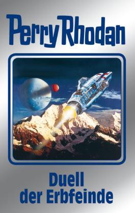 """Perry Rhodan 117: Duell der Erbfeinde (Silberband): 12. Band des Zyklus """"Die kosmischen Burgen"""""""