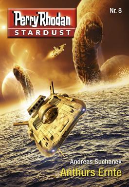 Perry Rhodan Stardust -  Anthurs Ernte