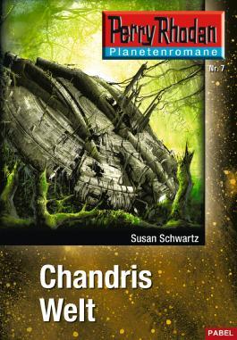 Planetenroman 7: Chandris Welt: Ein abgeschlossener Roman aus dem Perry Rhodan Universum (Perry Rhodan-Planetenroman)
