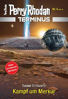 Terminus 4: Kampf um Merkur (Perry Rhodan - Terminus)