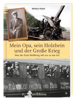 Mein Opa, sein Holzbein und der Große Krieg