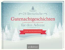 24 literarische Gutenachtgeschichten für den Advent