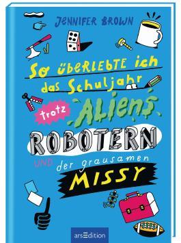 So überlebte ich das Schuljahr trotz Aliens, Robotern und der grausamen Missy