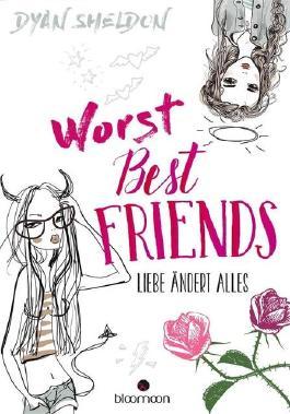 Worst Best Friends - Liebe ändert alles