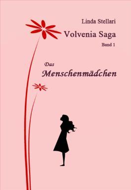 Volvenia Saga 1 - Das Menschenmädchen