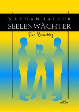 Seelenwächter (2): Der Bruderkrieg