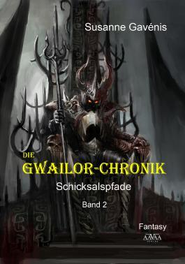 Die Gwailor-Chronik (2): Schicksalspfade