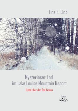 Mysteriöser Tod im Lake Louise Mountain Resort