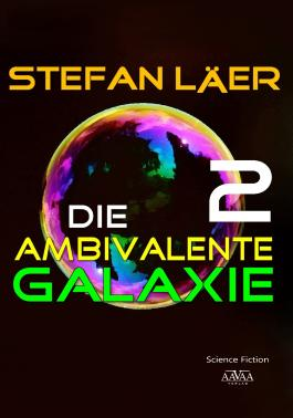 Die ambivalente Galaxie 2 - Großdruck