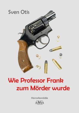 Wie Professor Frank zum Mörder wurde