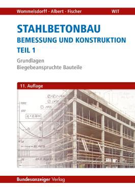 Stahlbetonbau - Teil 1: Grundlagen - Biegebeanspruchte Bauteile