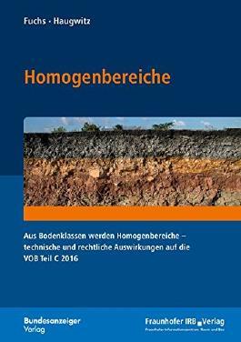 Homogenbereiche: Aus Bodenklassen werden Homogenbereiche - technische und rechtliche Auswirkungen auf die VOB Teil C 2016