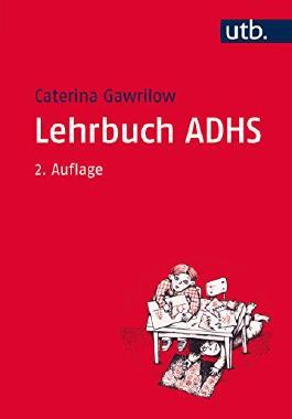 Lehrbuch ADHS: Modelle, Ursachen, Diagnose, Therapie