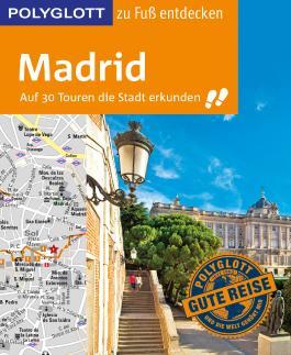 POLYGLOTT Reiseführer Madrid zu Fuß entdecken
