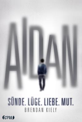 Aidan - Sünde. Lüge. Liebe. Mut.
