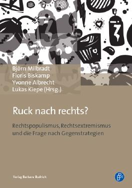 Ruck nach Rechts?: Rechtspopulismus, Rechtsextremismus und die Frage nach Gegenstrategien